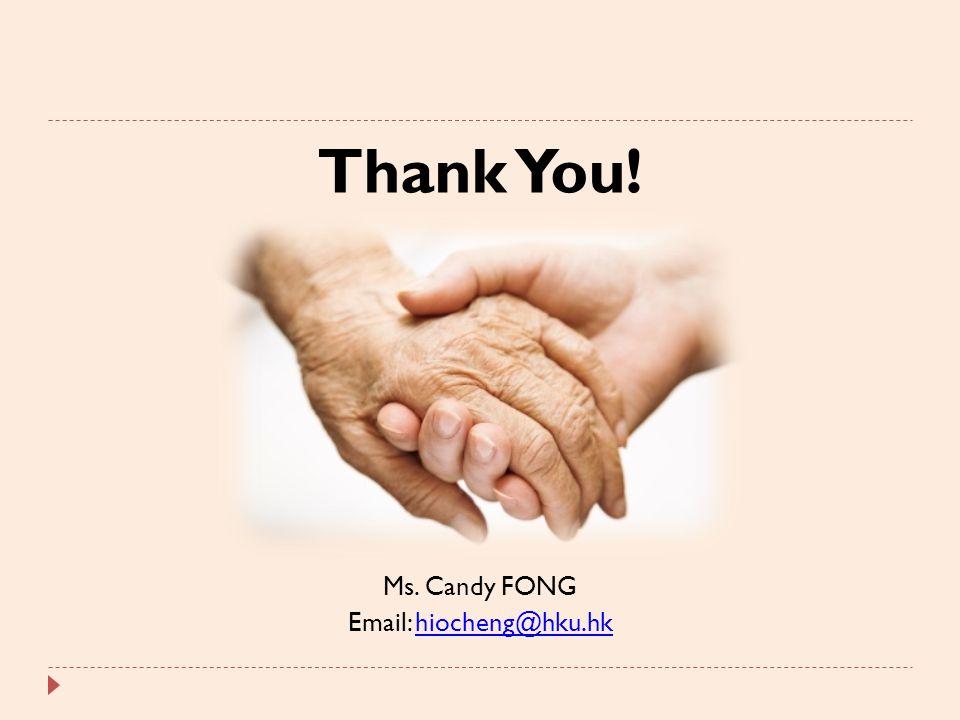 Thank You! Ms. Candy FONG Email: hiocheng@hku.hkhiocheng@hku.hk