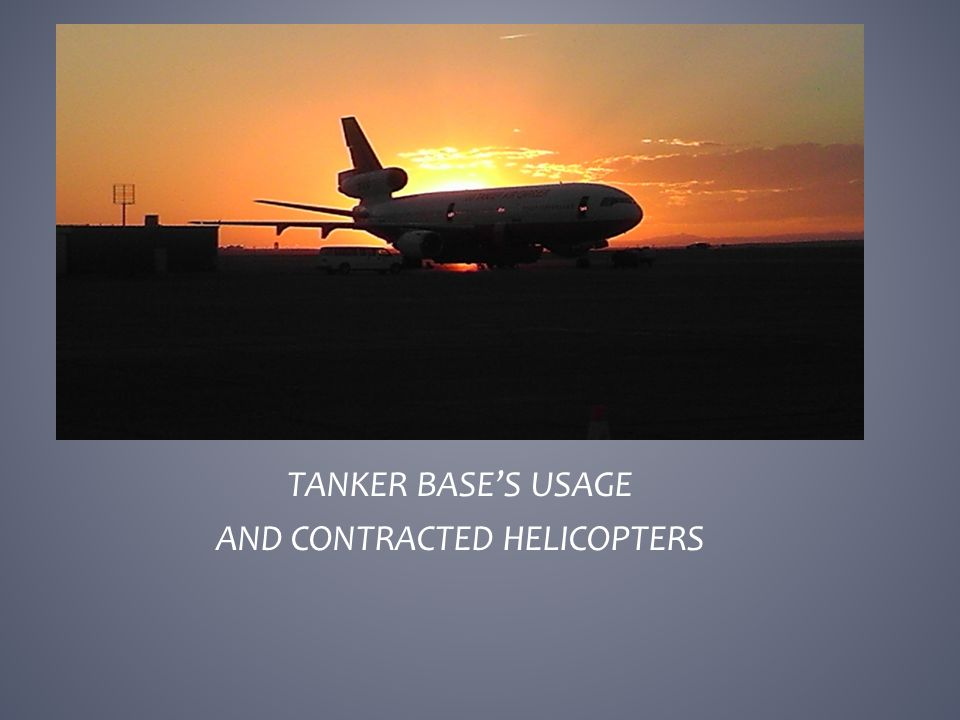 TANKER BASE'S USAGE AND CONTRACTED HELICOPTERS