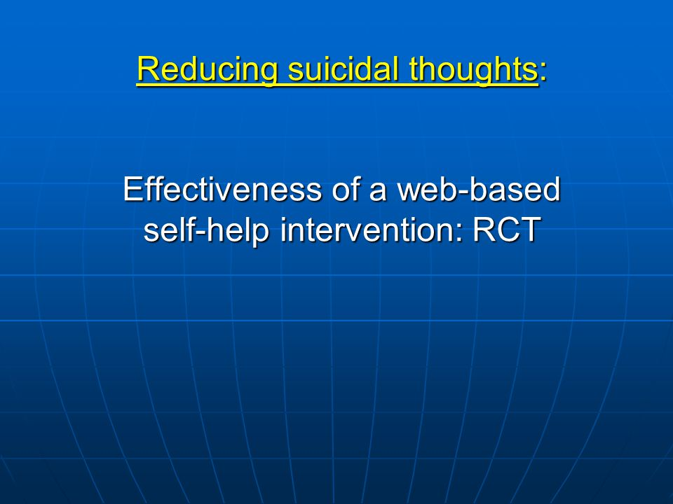 Reducing suicidal thoughts: Effectiveness of a web-based self-help intervention: RCT