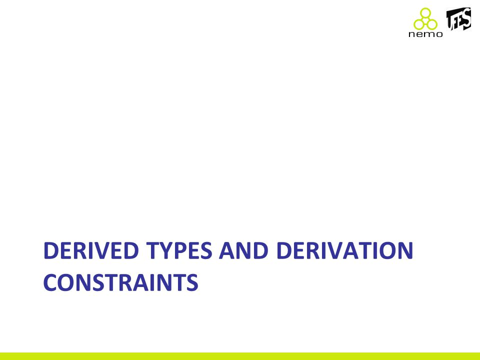 DERIVED TYPES AND DERIVATION CONSTRAINTS
