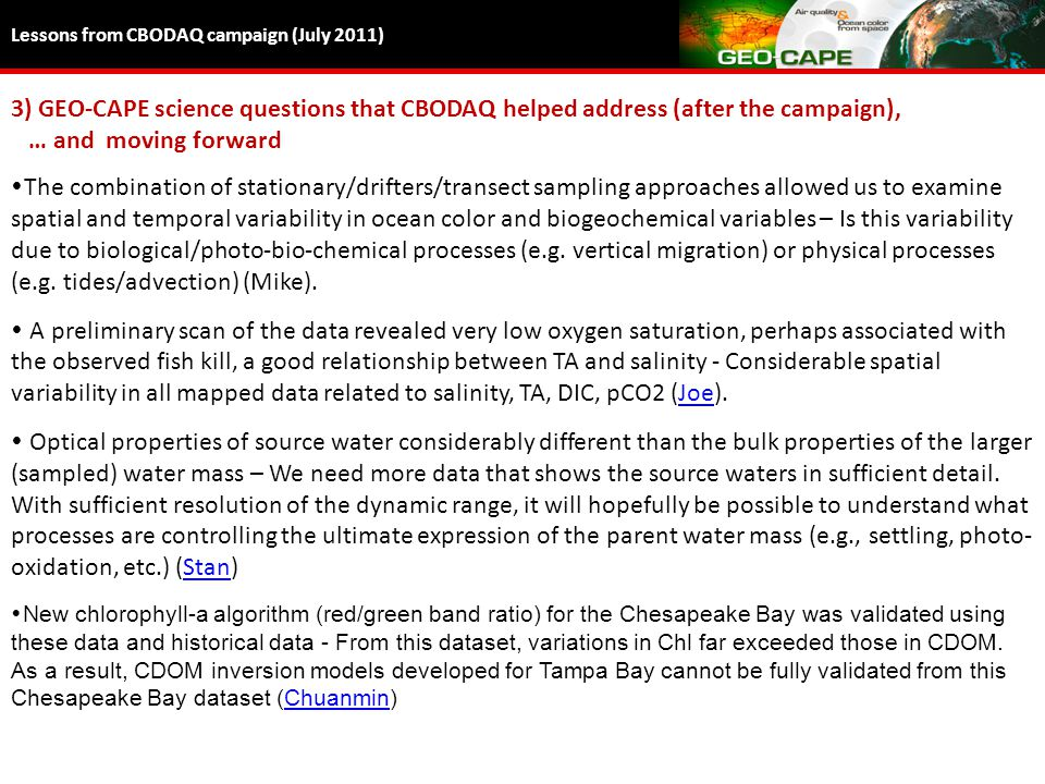 Lessons from CBODAQ campaign (July 2011) 3) GEO-CAPE science questions that CBODAQ helped address (after the campaign), … and moving forward  The com
