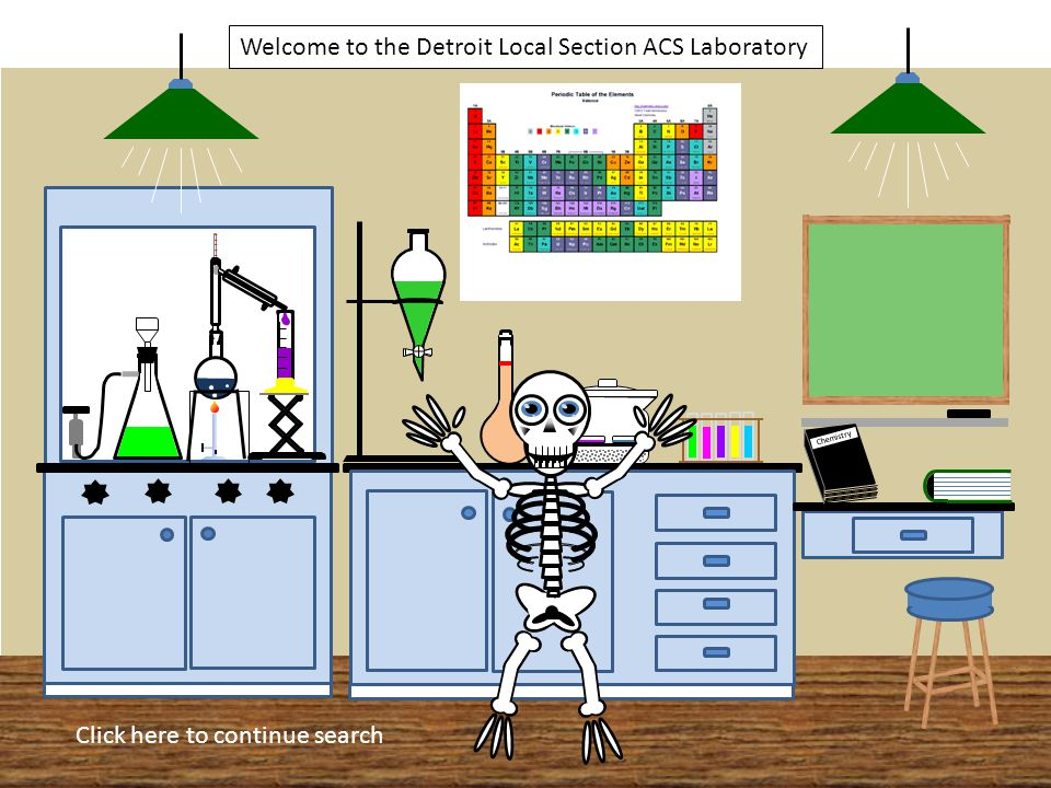 Chemistry Welcome to the Detroit Local Section ACS Laboratory Click here to continue search