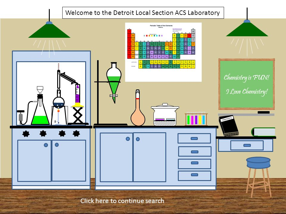 Chemistry Welcome to the Detroit Local Section ACS Laboratory Click here to continue search Caution Delicate Instrument 24 -Sample Bottles I Love Chemistry.