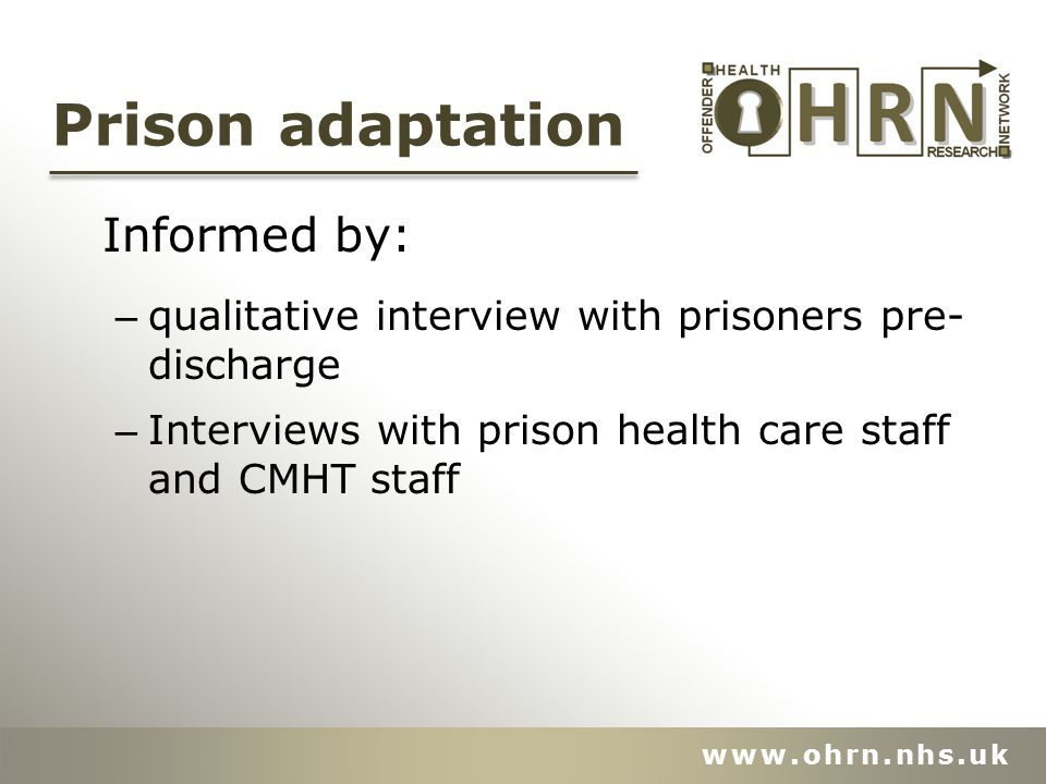 Prison adaptation Informed by: – qualitative interview with prisoners pre- discharge – Interviews with prison health care staff and CMHT staff