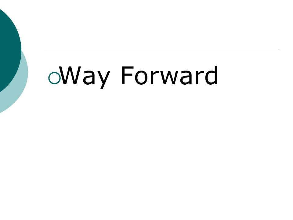  Way Forward
