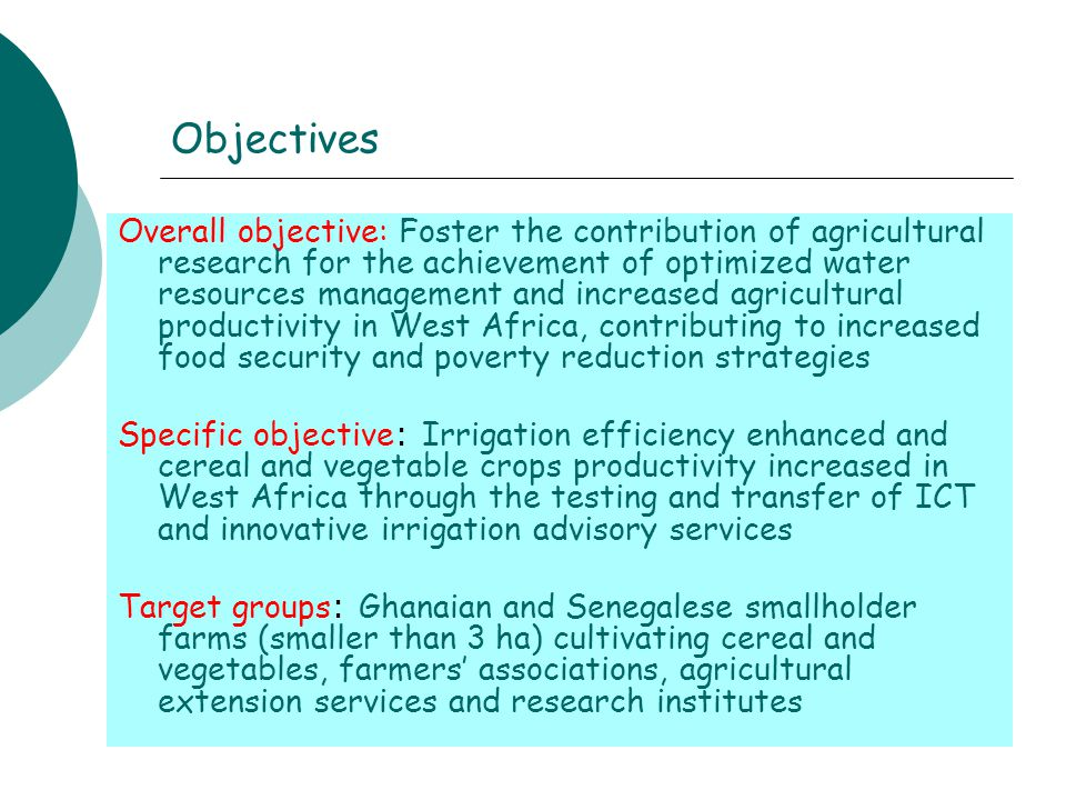 Methodologies to be employed: (4-packages)  WP1- DEVELOP A SOIL WATER BALANCE ESTIMATION MODEL  WP2-DESIGN AND DEVELOP A SENSOR NETWORK FOR THE MONITORING OF KEY ENVIRONMENTAL PARAMETERS WP1 and WP2 Concluded  WP3-DESIGN AND DEVELOPMENT OF AN ICT-BASED IRRIGATION ADVISORY SERVICE  WP4- TECHNOLOGY TRANSFER AND REPLICABILITY IN OTHER AFRICAN REGIONS