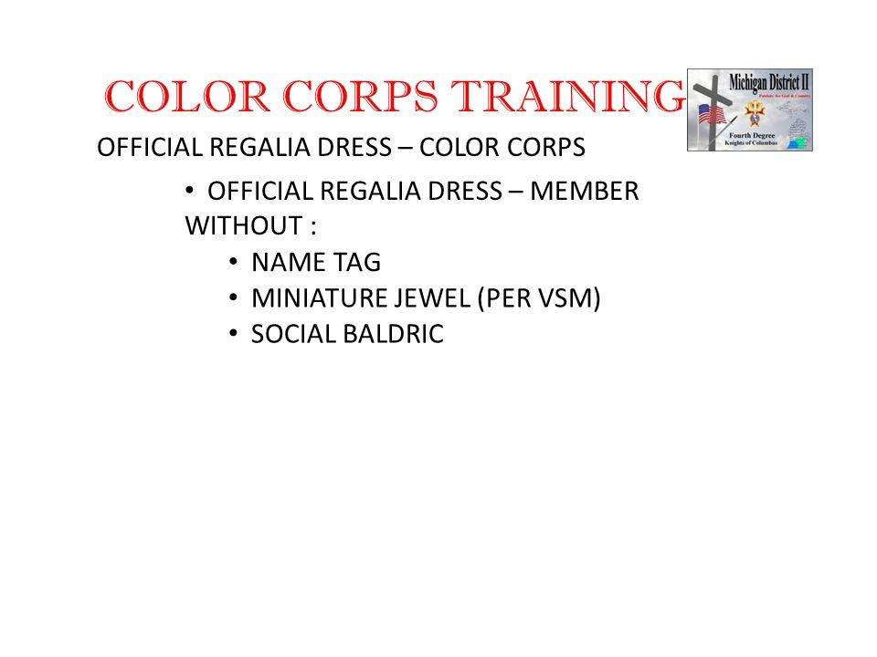 COLOR CORPS TRAINING OFFICIAL REGALIA DRESS – COLOR CORPS OFFICIAL REGALIA DRESS – MEMBER WITHOUT : NAME TAG MINIATURE JEWEL (PER VSM) SOCIAL BALDRIC