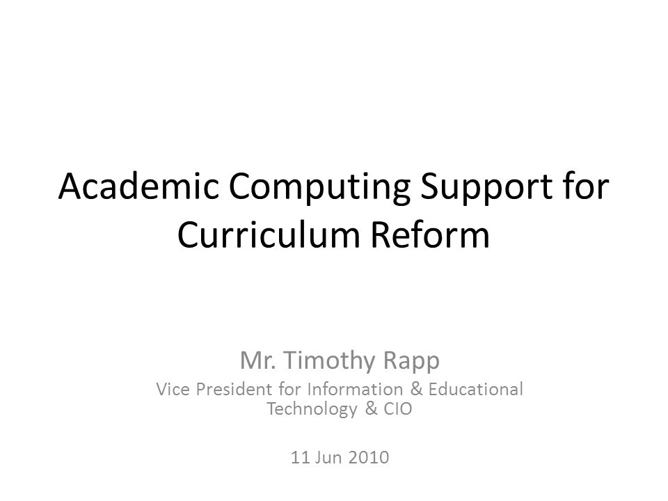 Academic Computing Support for Curriculum Reform Mr.