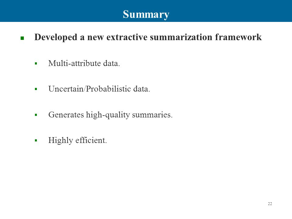 Summary 22 Developed a new extractive summarization framework  Multi-attribute data.