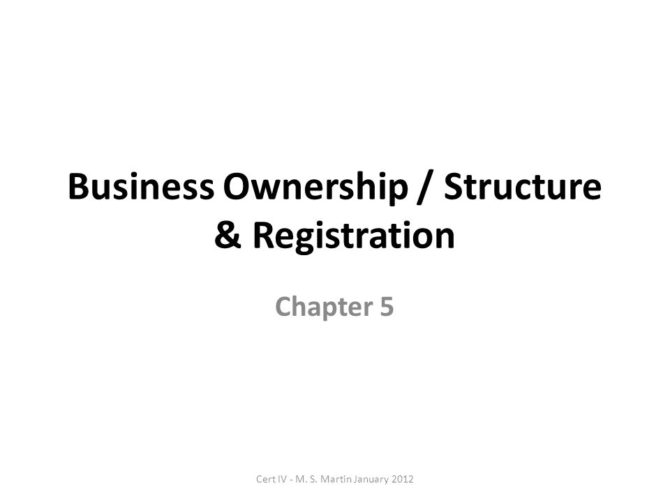Types of Ownership / Structure Common types of business structure used by small businesses are: Sole trader: an individual trading on their own Partnership: an association of people or entities carrying on a business together, but not as a company Company: a legal entity separate from its shareholders.
