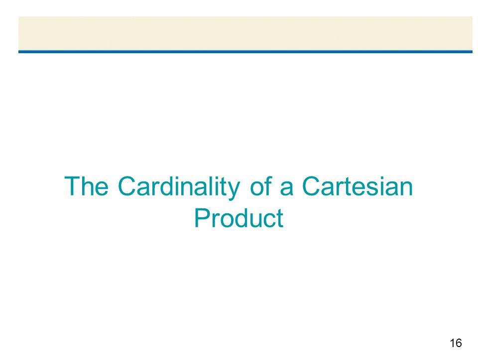 16 The Cardinality of a Cartesian Product