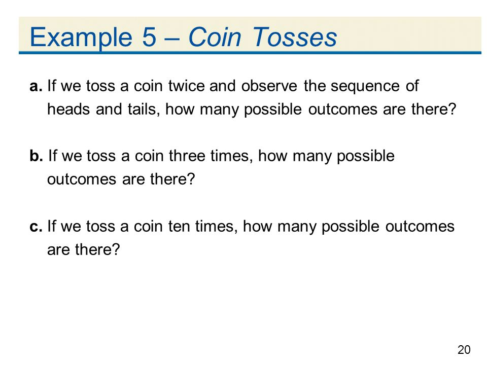 20 Example 5 – Coin Tosses a.