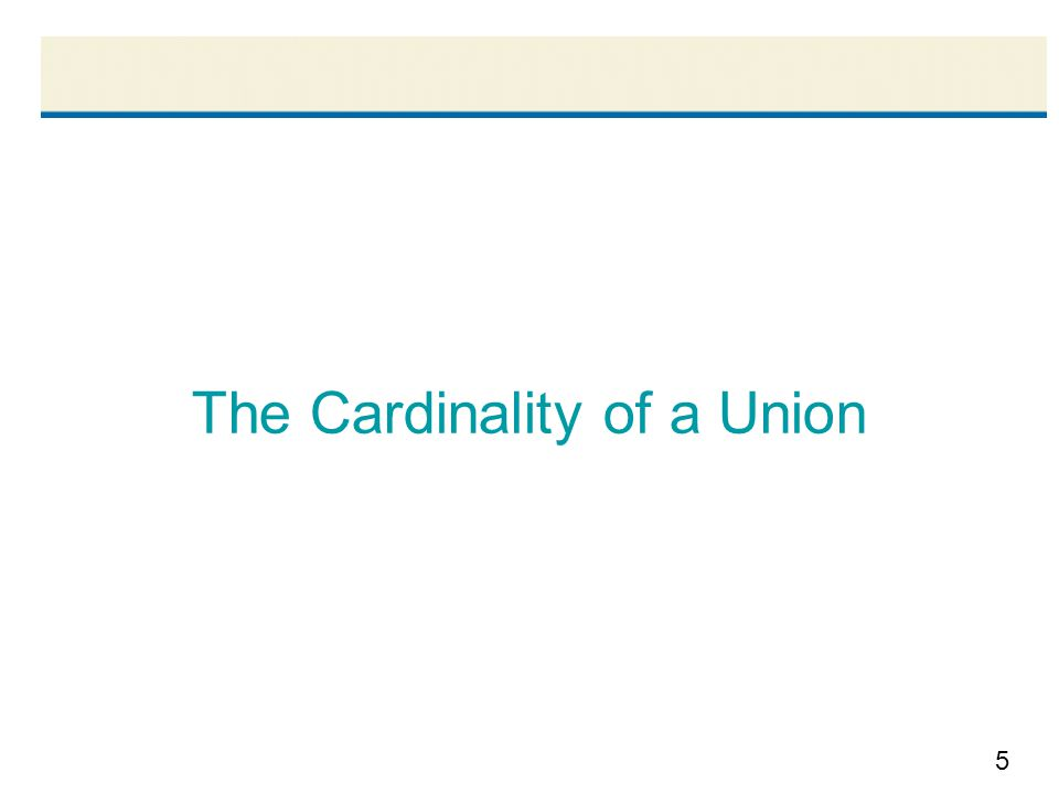 5 The Cardinality of a Union
