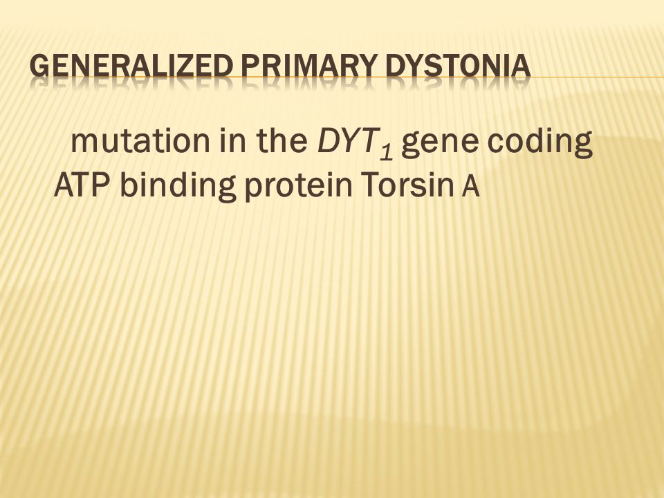 mutation in the DYT 1 gene coding ATP binding protein Torsin A