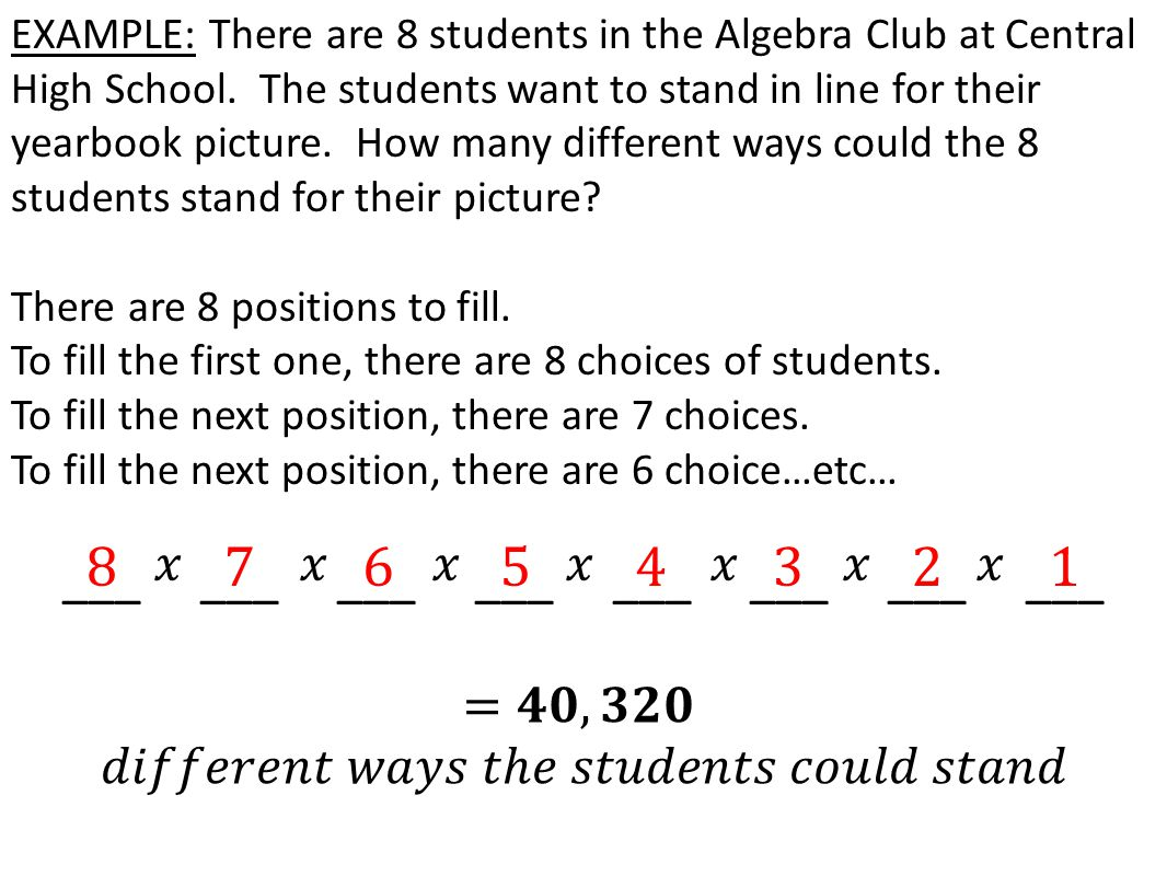 EXAMPLE: There are 8 students in the Algebra Club at Central High School.