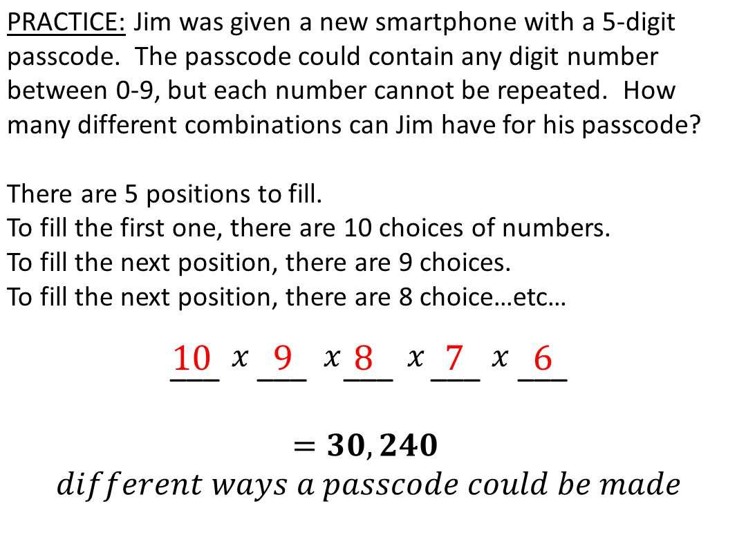 PRACTICE: Jim was given a new smartphone with a 5-digit passcode.