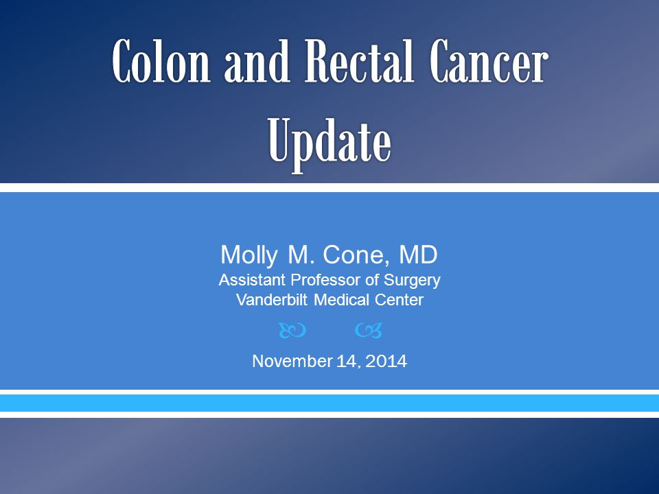 Molly M. Cone, MD Assistant Professor of Surgery Vanderbilt Medical Center November 14, 2014