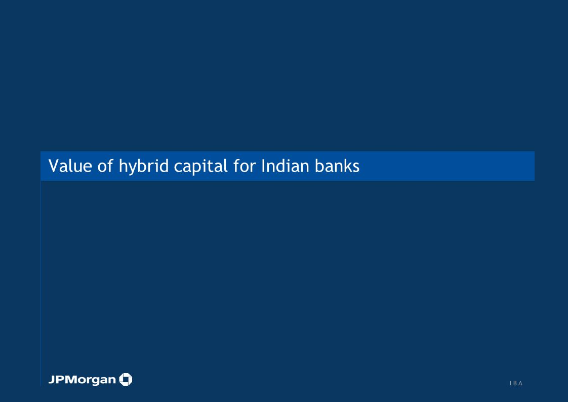 Value of hybrid capital for Indian banks 18 I B AI B A