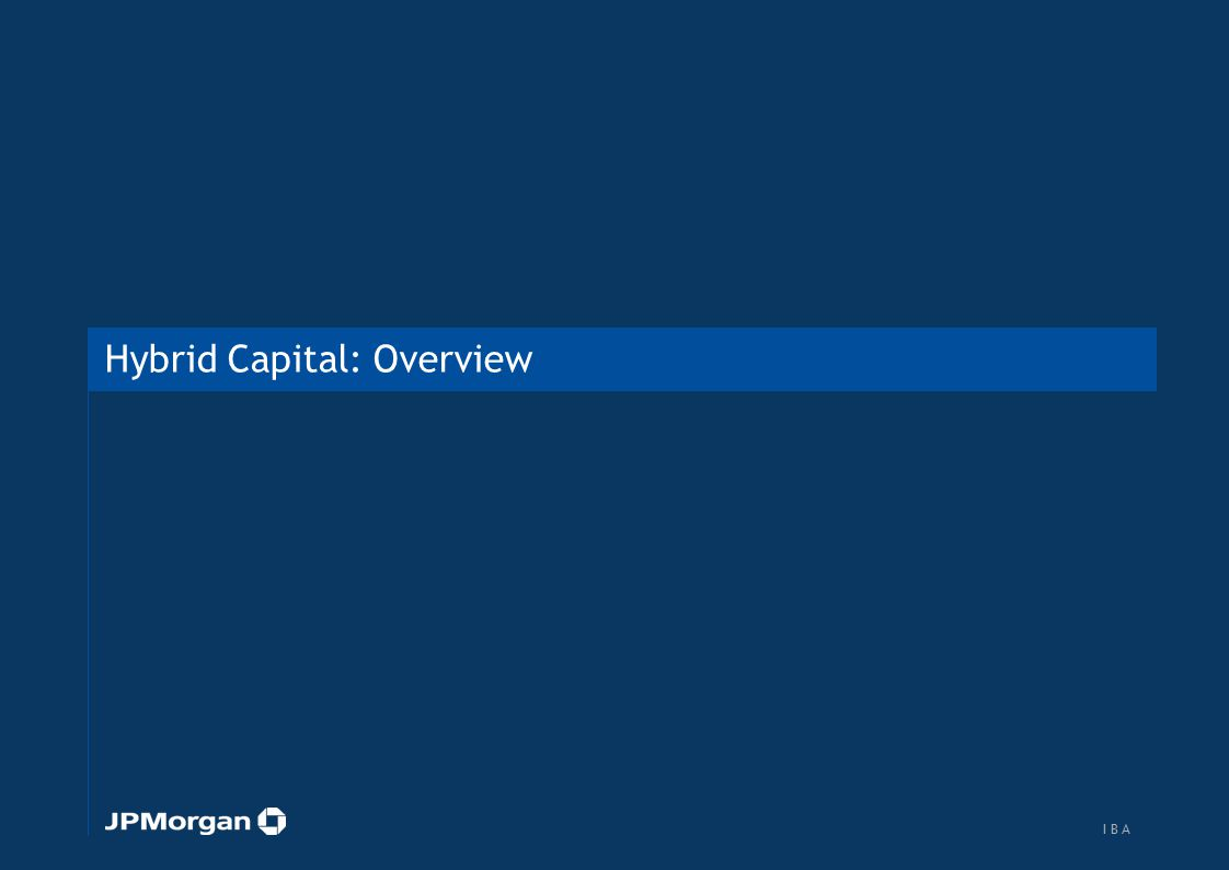 Hybrid Capital: Overview 1 I B AI B A