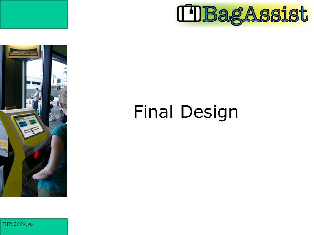 BID 2009, A4 Final Design
