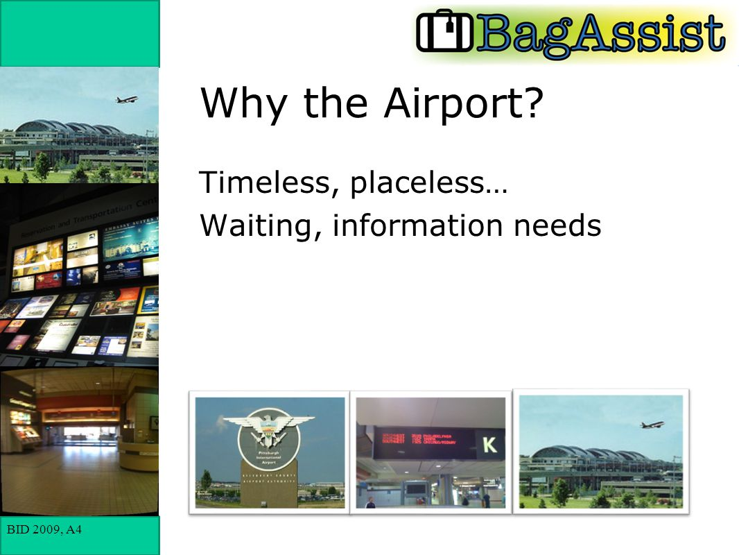 BID 2009, A4 Why the Airport? Timeless, placeless… Waiting, information needs