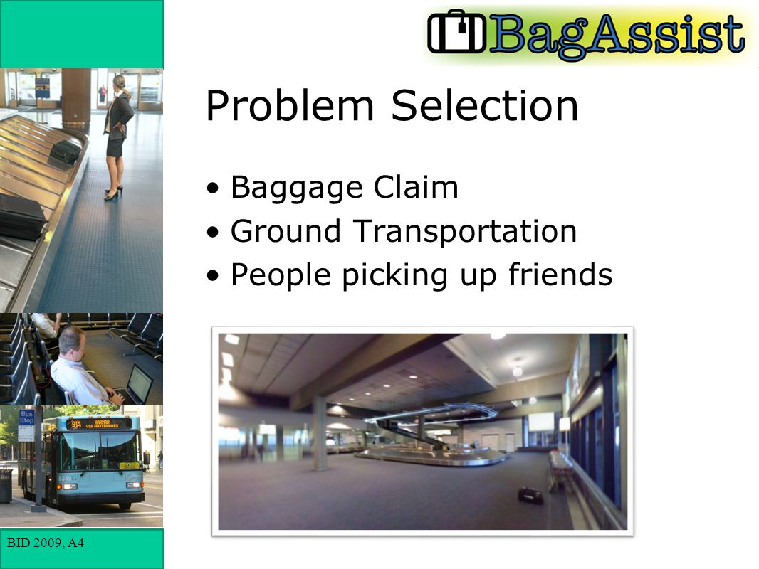 BID 2009, A4 Problem Selection Baggage Claim Ground Transportation People picking up friends