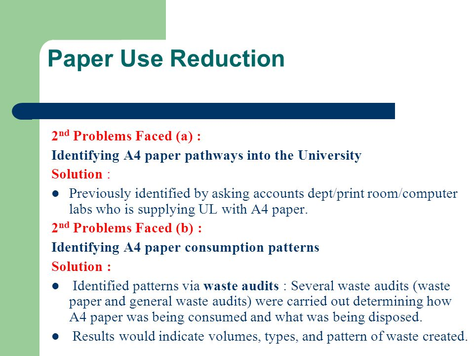 Paper Use Reduction Results of Waste Audits : Up to 94 kgs of general waste being created per building per week.