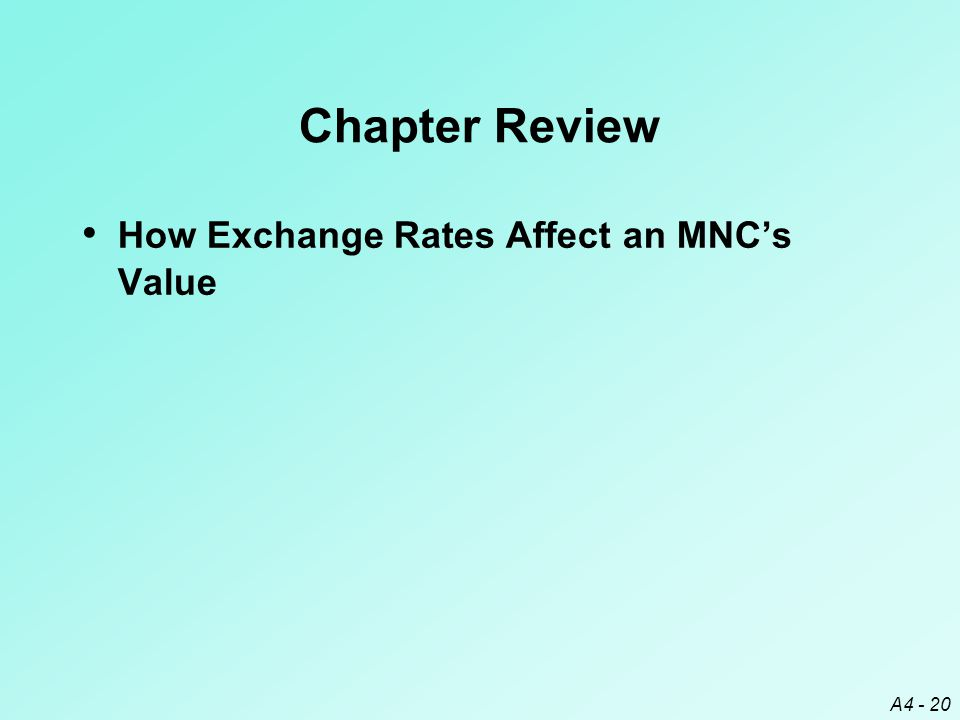 A4 - 20 Chapter Review How Exchange Rates Affect an MNC's Value