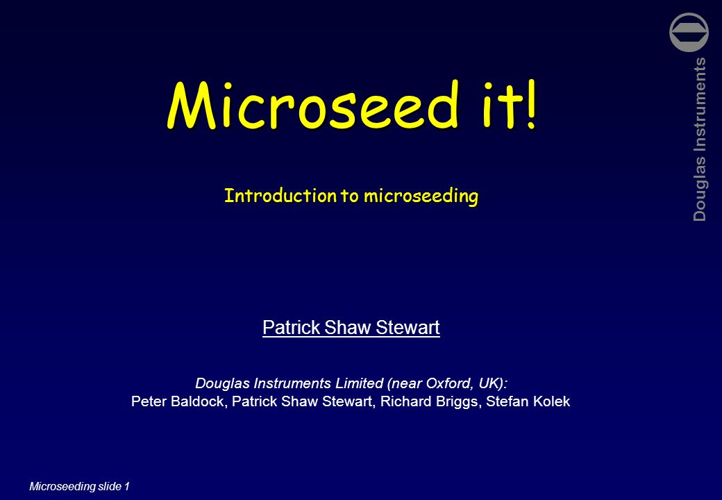Douglas Instruments Microseeding slide 62 (a)(b)(c) What can we replace the Hit Solution with?