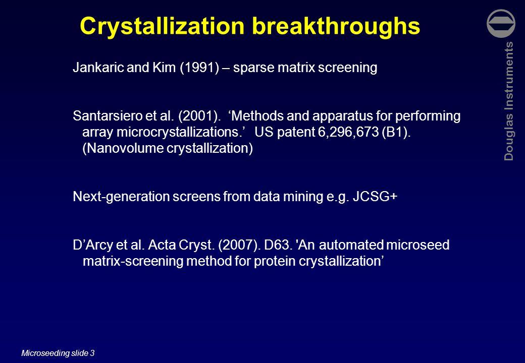 Douglas Instruments Microseeding slide 14 Microseeding in screening experiments D'Arcy et al.
