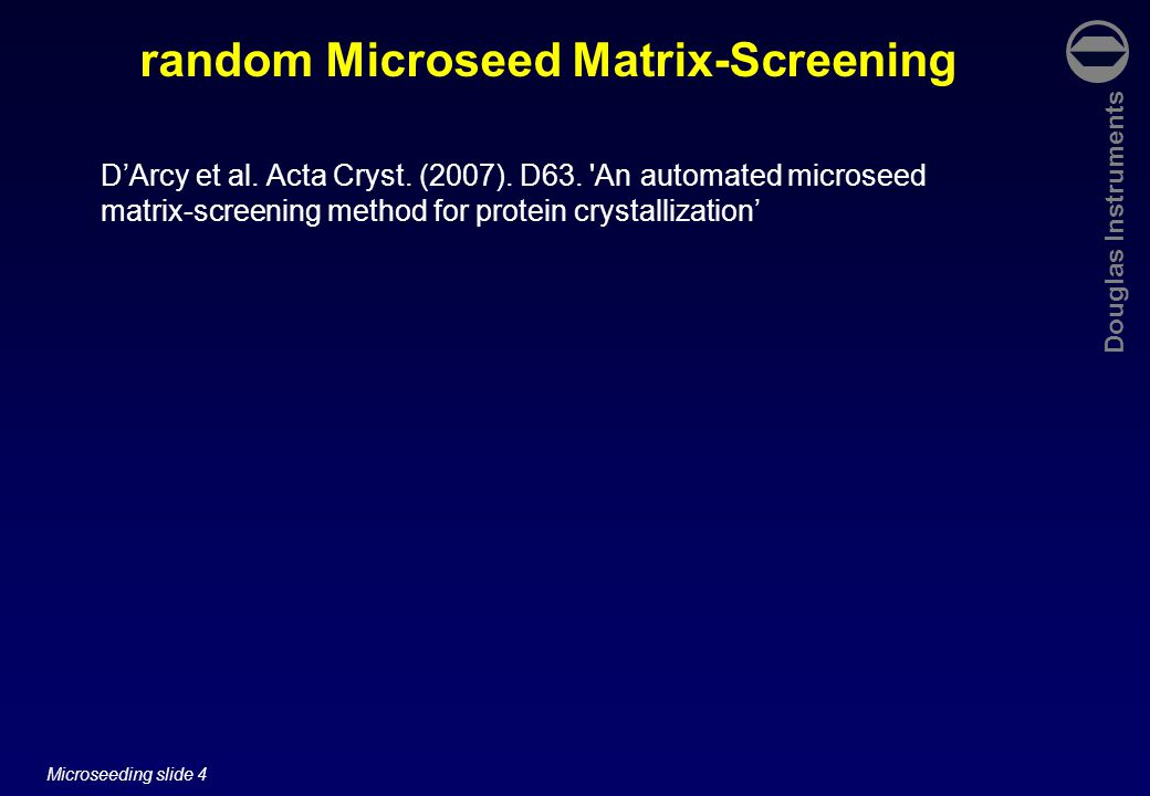 Douglas Instruments Microseeding slide 15 Microseeding in screening experiments D'Arcy et al.