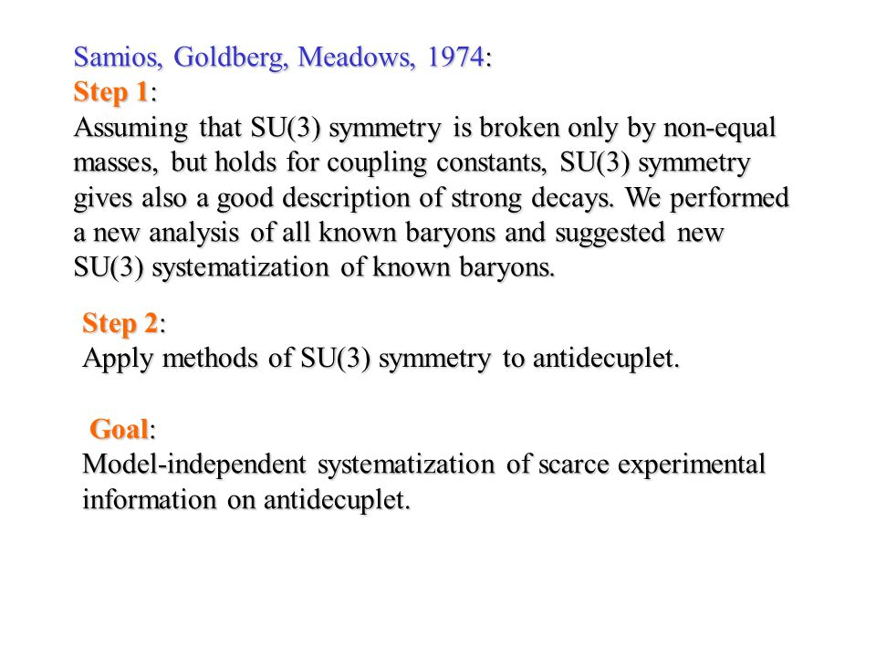 Samios, Goldberg, Meadows, 1974: Step 1: Assuming that SU(3) symmetry is broken only by non-equal masses, but holds for coupling constants, SU(3) symm