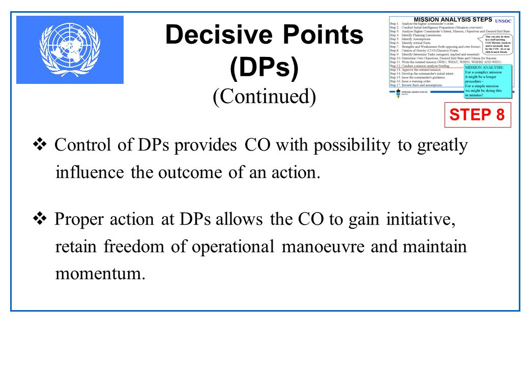 Decisive Points (DPs) keys  DPs are keys to getting at the COGs.  May exist in time, space or in the information environment.  Geographical  Geogr