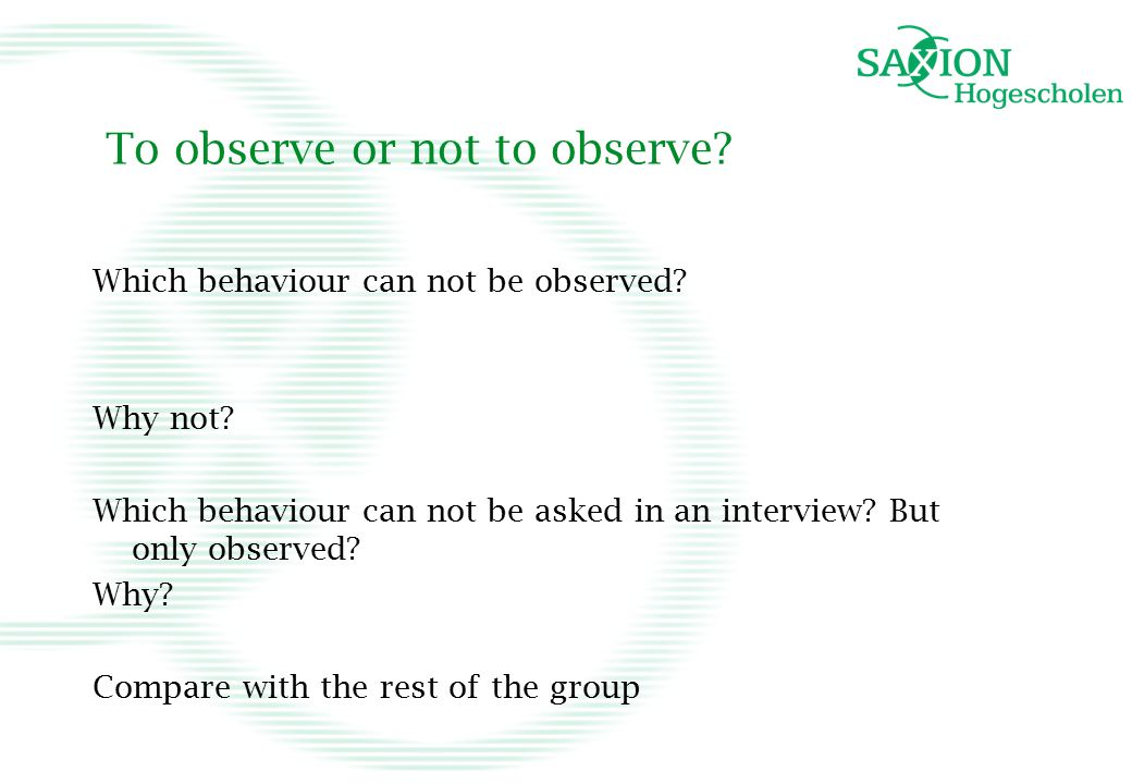 To observe or not to observe.Which behaviour can not be observed.