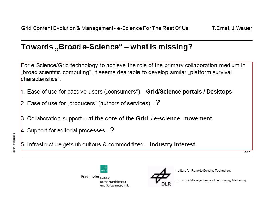 "Seite 9 Archivierungsangaben Institute for Remote Sensing Technology Innovation Management and Technology Marketing Towards ""Broad e-Science – what is missing."