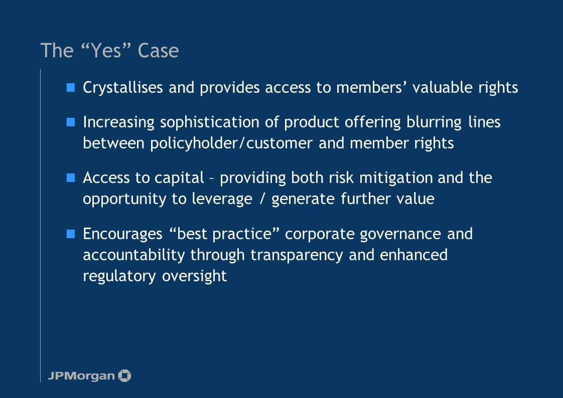 "The ""Yes"" Case Crystallises and provides access to members' valuable rights Increasing sophistication of product offering blurring lines between polic"