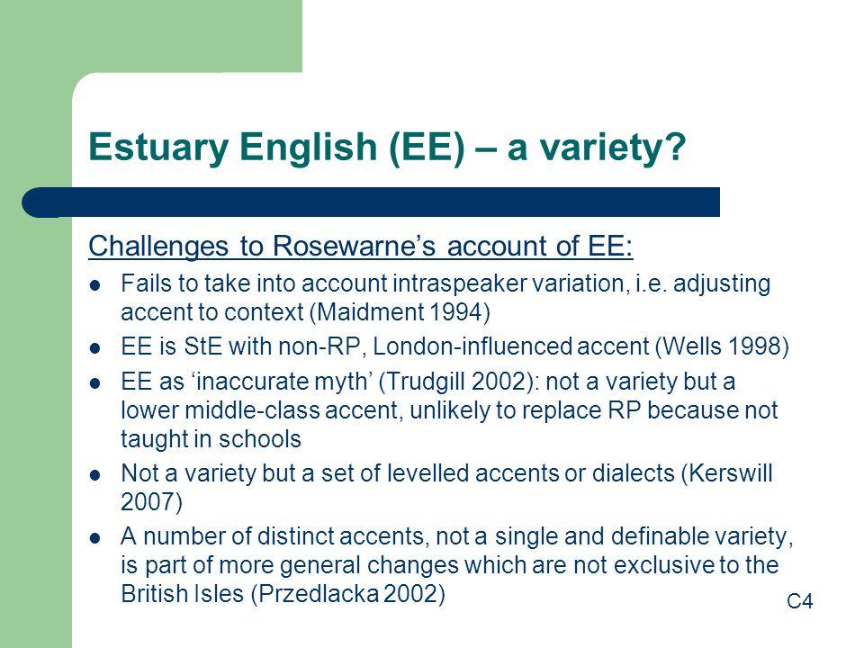 Estuary English (EE) – a variety.