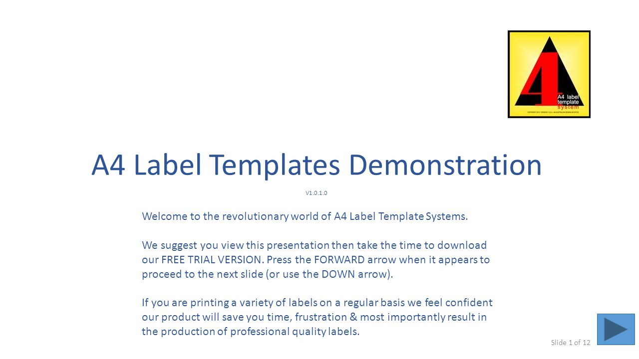 A4 Label Templates Demonstration V1.0.1.0 Welcome to the revolutionary world of A4 Label Template Systems.