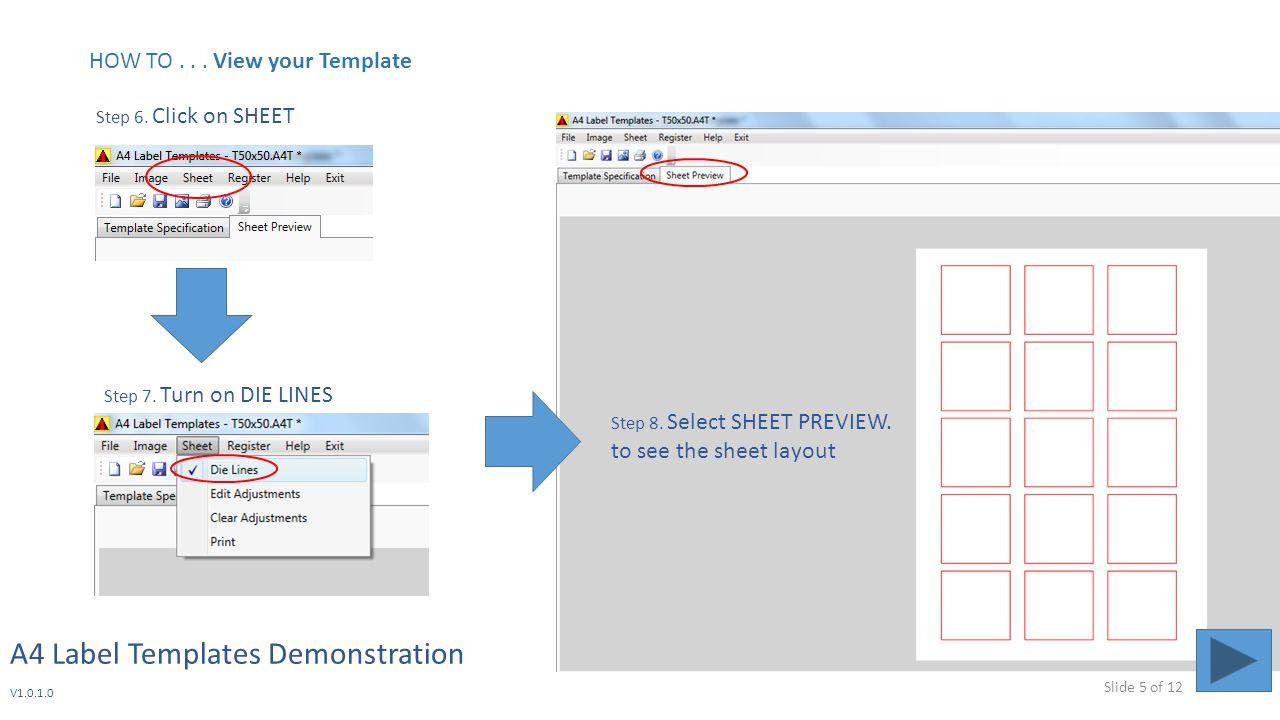 A4 Label Templates Demonstration V1.0.1.0 Step 6. Click on SHEET Step 8.