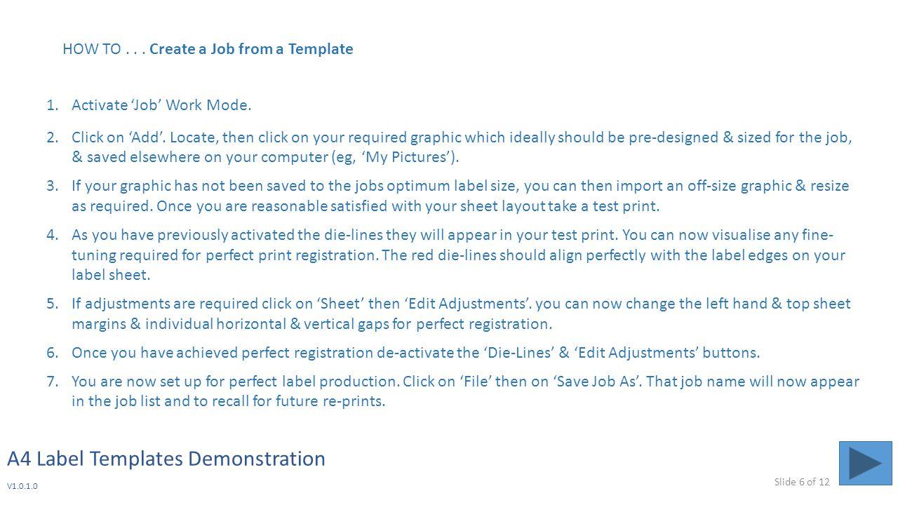A4 Label Templates Demonstration V1.0.1.0 1.Activate 'Job' Work Mode.