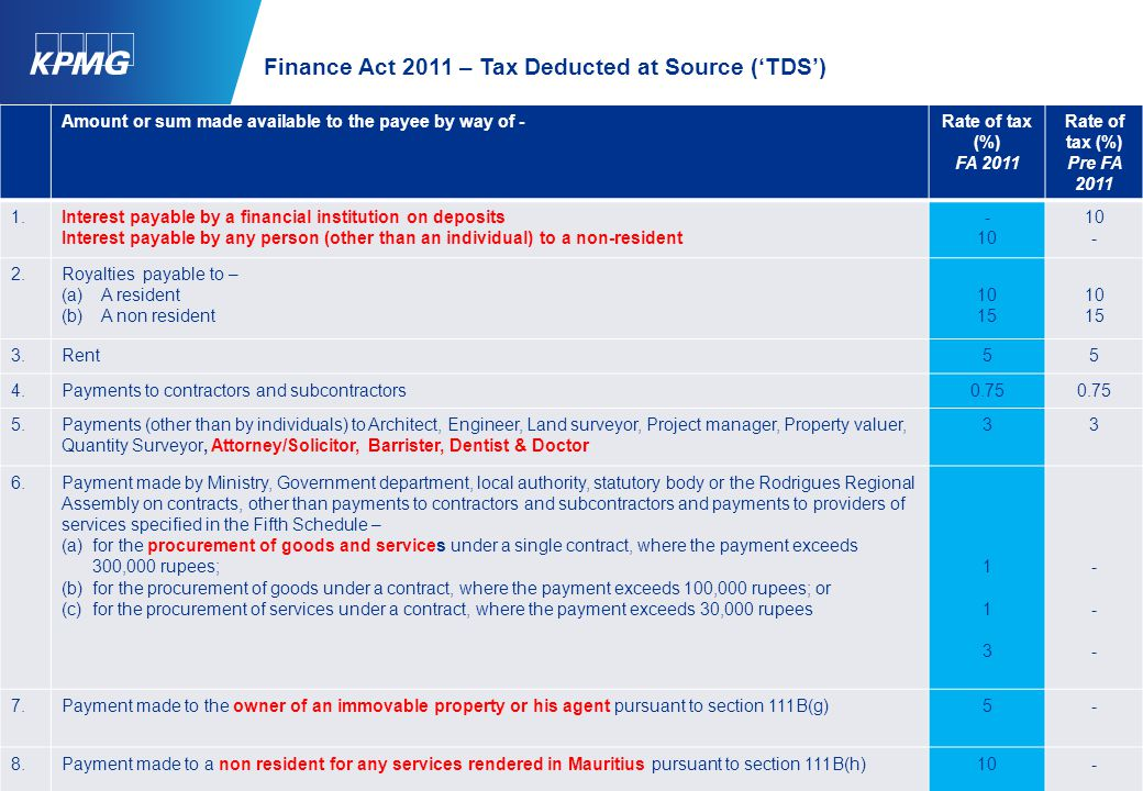 4 Finance Act 2011 – Tax Deducted at Source ('TDS') © 2012 KPMG, a partnership registered in Mauritius is the Mauritius member firm of KPMG International, a Swiss cooperative.