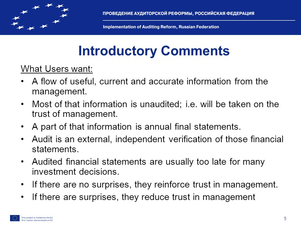 5 Introductory Comments What Users want: A flow of useful, current and accurate information from the management. Most of that information is unaudited