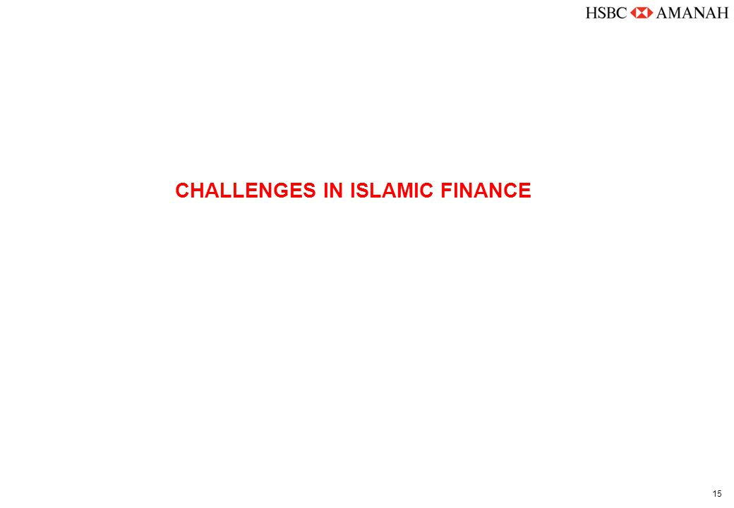 15 CHALLENGES IN ISLAMIC FINANCE