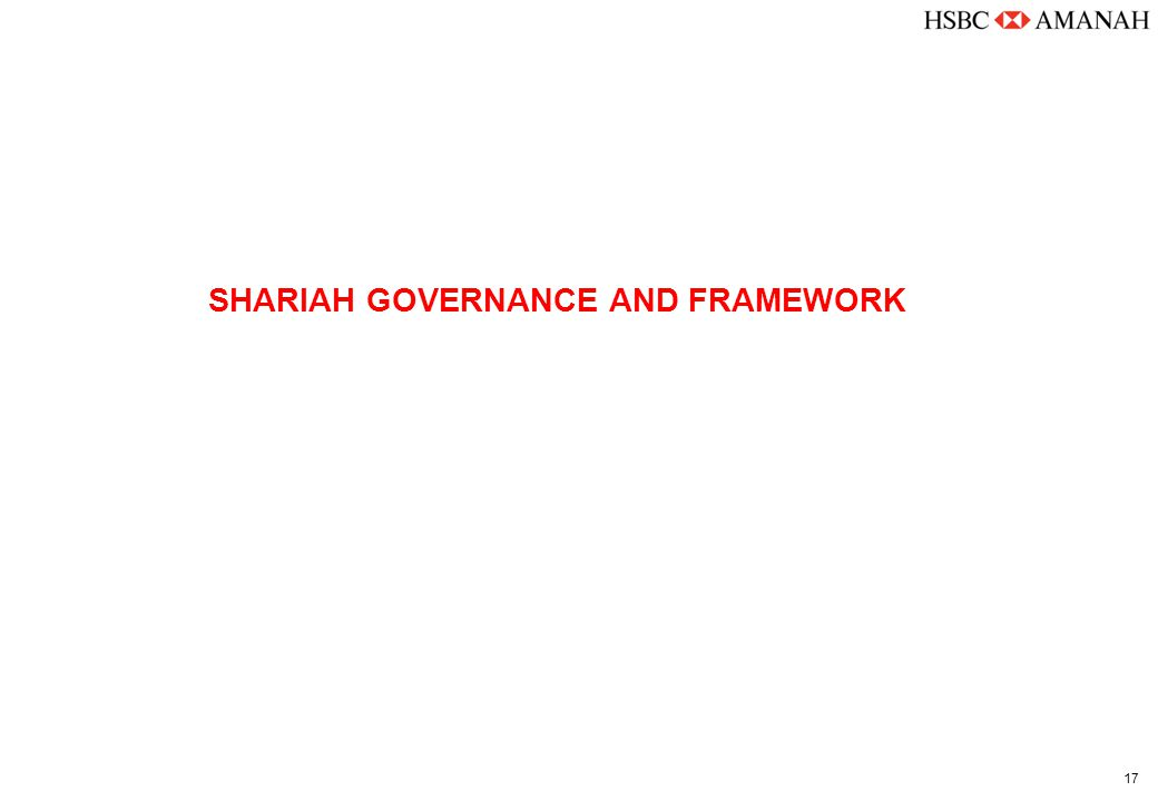 17 SHARIAH GOVERNANCE AND FRAMEWORK