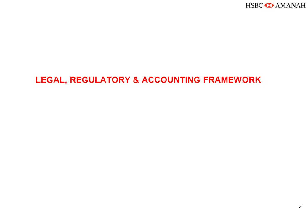 21 LEGAL, REGULATORY & ACCOUNTING FRAMEWORK