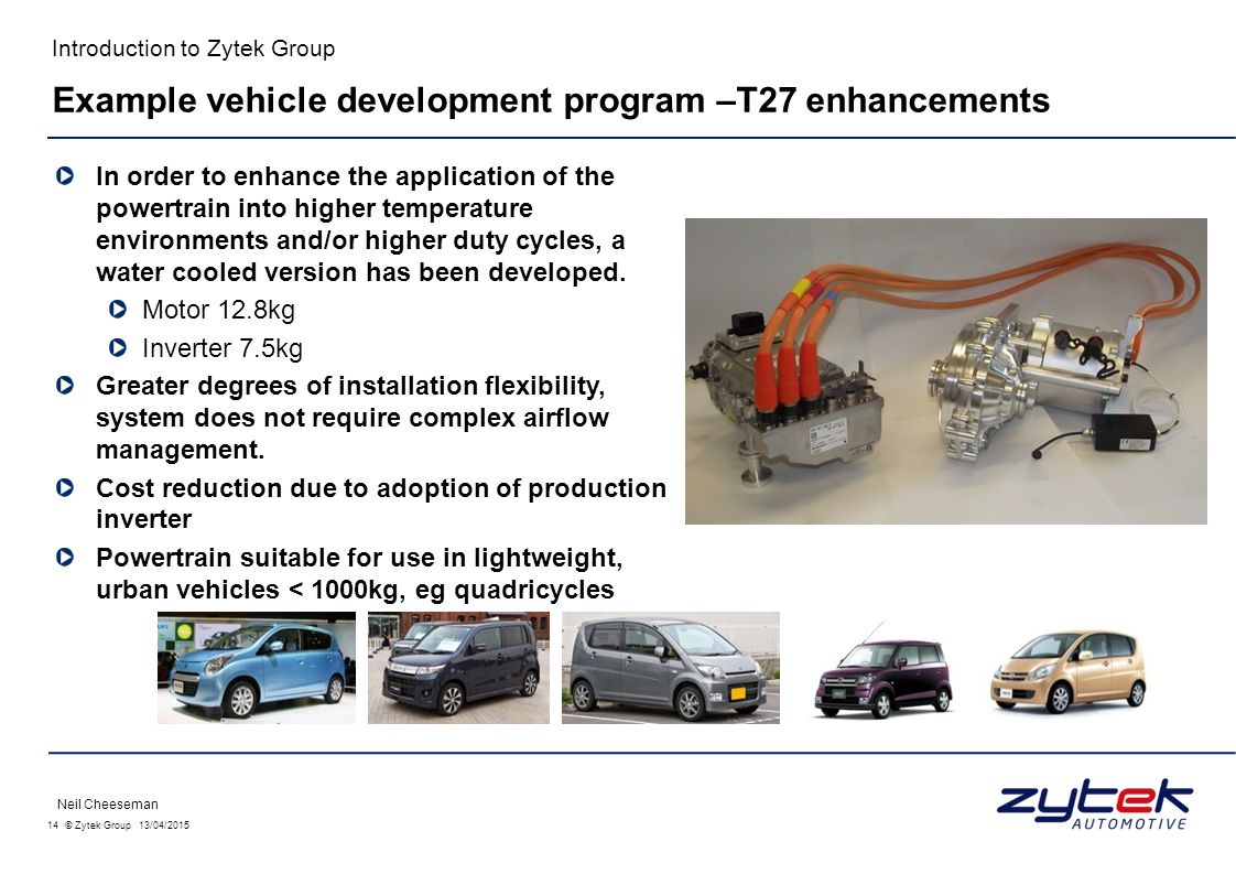 14 © Zytek Group 13/04/2015 Introduction to Zytek Group In order to enhance the application of the powertrain into higher temperature environments and