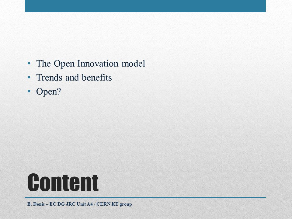Content The Open Innovation model Trends and benefits Open.