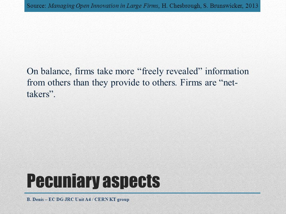 Pecuniary aspects On balance, firms take more freely revealed information from others than they provide to others.