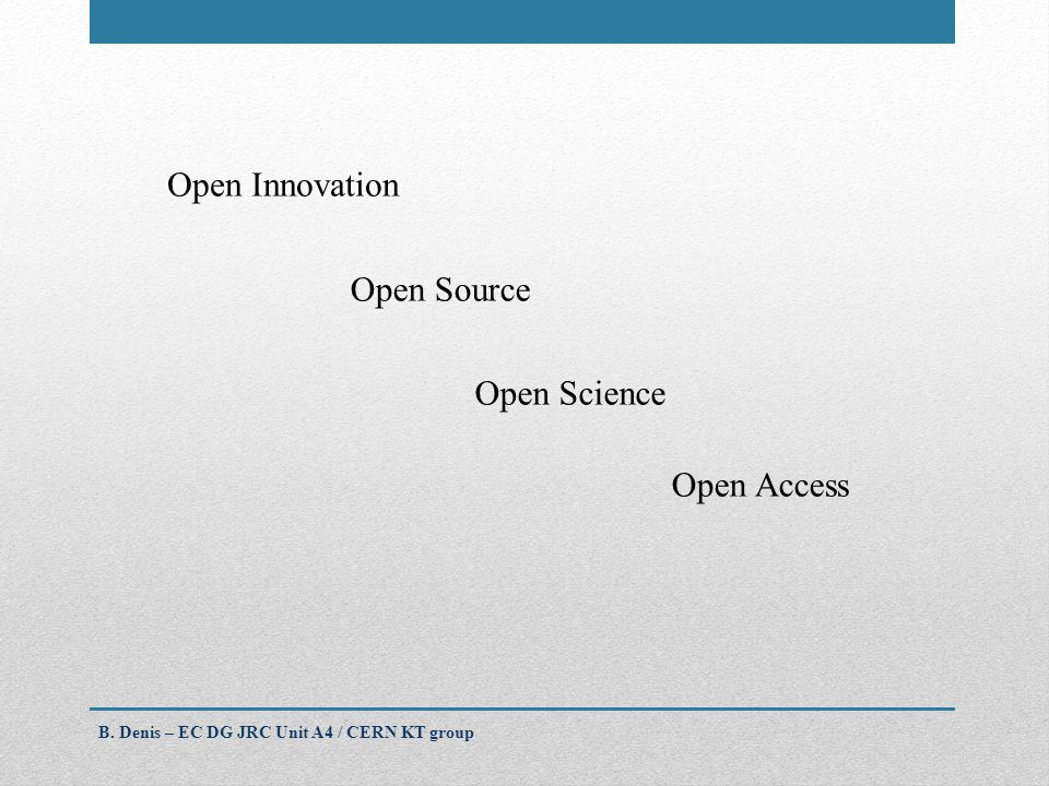 Open Source Open Innovation Open Science Open Access