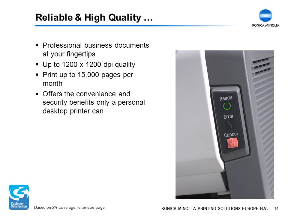 14 KONICA MINOLTA PRINTING SOLUTIONS EUROPE B.V. Reliable & High Quality …  Professional business documents at your fingertips  Up to 1200 x 1200 dp